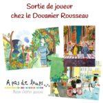 Sortie de joueur… chez le Douanier Rousseau