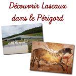 Découvrir les sites de Lascaux
