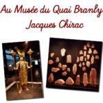 Au Musée du Quai Branly – Jacques Chirac