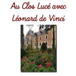 Au Clos Lucé avec Léonard de Vinci