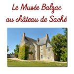 Le Musée Balzac au château de Saché