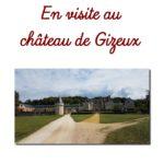 En visite au château de Gizeux