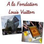 A la Fondation Louis Vuitton