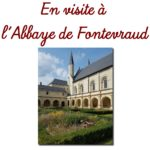 L'Abbaye royale de Fontevraud