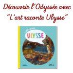 """Découvrir l'Odyssée avec """"L'art raconte Ulysse"""""""